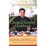 The Chopra Center Cookbook: Nourishing Body and Soul ~ David Simon