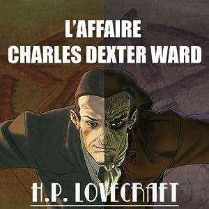 L'Affaire Charles Dexter Ward | Livre audio