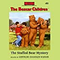 The Stuffed Bear Mystery: The Boxcar Children Mysteries, Book 90 (       UNABRIDGED) by Gertrude Chandler Warner Narrated by Aimee Lilly