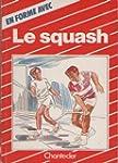 En forme avec le squash