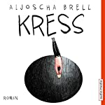 Kress | Aljoscha Brell