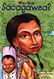 img - for Who Was Sacagawea? book / textbook / text book