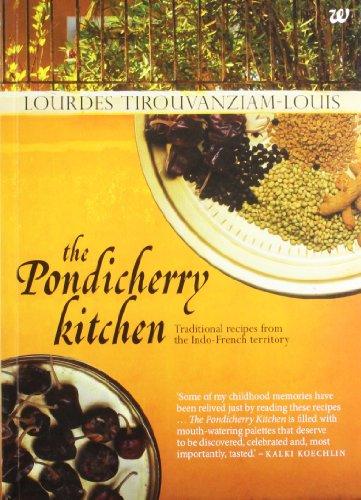 The Pondicherry Kitchen, by Lourdes Tirouvanziam-Louis