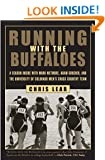 Running with the Buffaloes: A Season Inside with Mark Wetmore, Adam Goucher and the University of Colorado Men's Cross-country Team