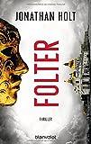 Folter: Thriller von Jonathan Holt