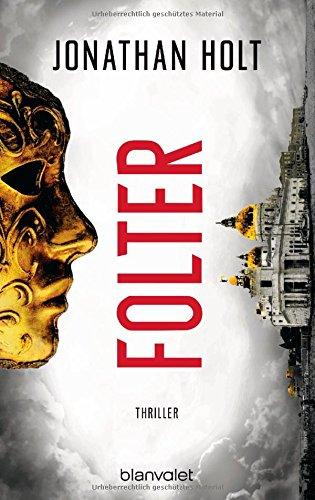 Buchseite und Rezensionen zu 'Folter: Thriller' von Jonathan Holt