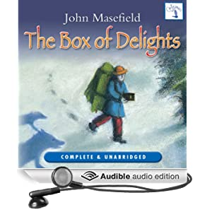 The Box of Delights: The Adventures of Kay Harker (Unabridged)
