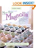 More From Magnolia: Recipes from the World Famous Bakery and Allysa Torey's Home Kitchen