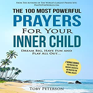 The 100 Most Powerful Prayers for Your Inner Child Audiobook