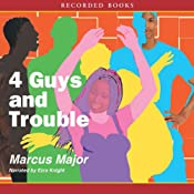 4 Guys and Trouble | [Marcus Major]