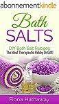 Bath Salts: DIY Bath Salt Recipes: Th...