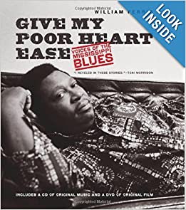 Give My Poor Heart Ease: Voices of the Mississippi Blues by William Ferris