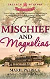 Mischief and Magnolias (Crimson Romance)