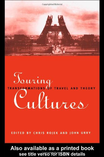 Touring Cultures: Transformations of Travel and Theory