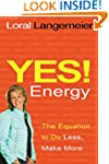 Yes! Energy: The Equation to Do Less,...