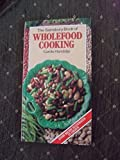 img - for The Sainsbury book of wholefood cooking book / textbook / text book