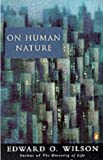 On Human Nature (Penguin Science) (0140245359) by Wilson, Edward O.