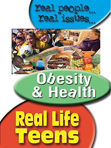 Real Life Teens Obesity & Health