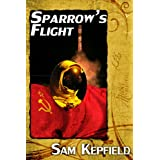 Sparrow's Flight ~ Sam Kepfield