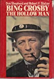 img - for Bing Crosby: The Hollow Man book / textbook / text book