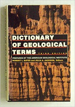 Dictionary of geological terms robert l bates julia a for Geology dictionary