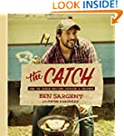 The Catch: Sea-to-Table Recipes, Stor...