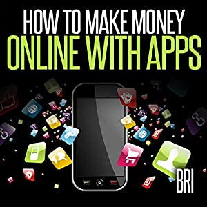 How to Make Money Online with Apps Audiobook