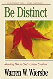 Be Distinct (2 Kings, 2 Chronicles): Standing Out as God's Unique Creation (The BE Series Commentary) (0781433037) by Wiersbe, Warren W.