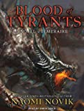 Naomi Novik Blood of Tyrants (Temeraire)