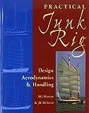 img - for Practical Junk Rig: Design Aerodynamics & Handling by Hasler, H. G., McLeod, J. K. (June 1, 2015) Paperback Reprint book / textbook / text book