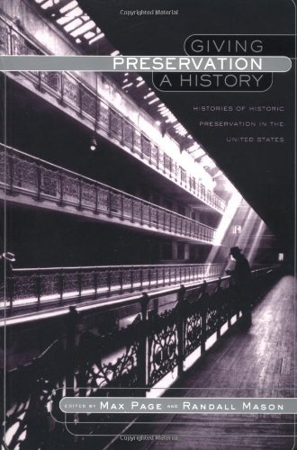Giving Preservation a History: Histories of Historic...