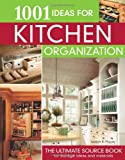 1001 Ideas for Kitchen Organization: The Ultimate Source Book for Storage Ideas and Materials