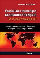 Vocabulaire Thématique Allemand-Français : Le Monde d'Aujourd'hui