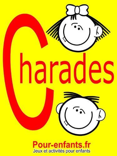 Couverture du livre Charades pour enfants: 100 jeux de charades pour enfants. Pour jouer entre copains, en famille ou à l'école.