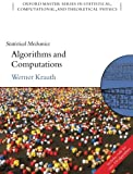 Statistical Mechanics: Algorithms and Computations (Oxford Master Series in Statistical, Computational, and Theoretical Physics)