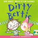 Dirty Bertie: Kiss! & Ouch! Audiobook by David Roberts, Alan MacDonald Narrated by Evelyn McLean