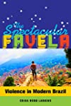 The Spectacular Favela: Violence in M...