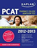 img - for Kaplan PCAT 2012-2013 by Kaplan (May 3 2011) book / textbook / text book