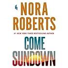 Come Sundown Hörbuch von Nora Roberts Gesprochen von: Elisabeth Rodgers