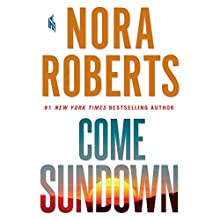 Come Sundown Audiobook by Nora Roberts Narrated by Elisabeth Rodgers