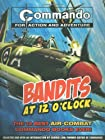 Commando: Bandits at 12 O'Clock: The Twelve Most High Flying Commando Comic Books Ever! (Commando for Action and Adventure)