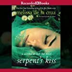 The Serpent's Kiss (       UNABRIDGED) by Melissa De La Cruz Narrated by Katie R. Schorr