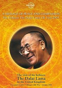 Dalai Lama, H. H. - Message Of Peace And Compassion His Holiness The Dalai Lama Uk Visit