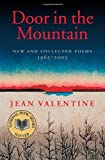 Door in the Mountain: New and Collected Poems, 1965-2003 (Wesleyan Poetry Series) by Valentine, Jean (2004) Hardcover