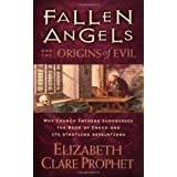 Fallen Angels and the Origins of Evil: Why Church Fathers Suppressed the Book of Enoch and Its Startling Revelationsby Elizabeth Clare Prophet