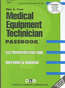 Medical Equipment Technician (Career Examination Passbooks) Jack Rudman