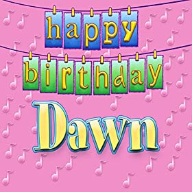 Amazon.com: Happy Birthday Dawn (Personalized): Ingrid DuMosch: MP3