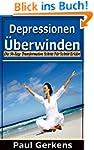 Depressionen �berwinden: Die 30-Tage...