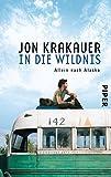 Buchinformationen und Rezensionen zu In die Wildnis: Allein nach Alaska von Jon Krakauer