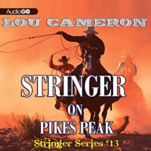 Stringer on Pikes Peak: Stringer, Book 13 | [Lou Cameron]